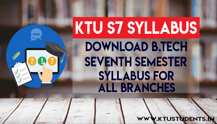 KTU B Tech S7 Syllabus For All Branches | Seventh Semester All