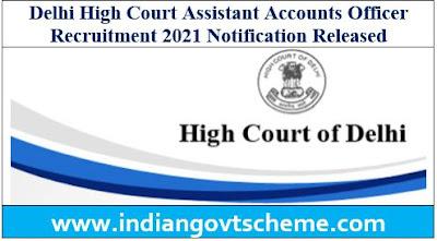 Delhi High Court Assistant Accounts Officer
