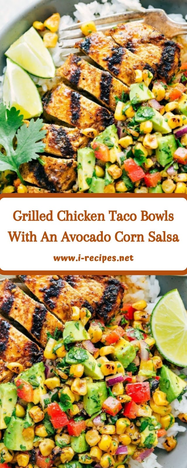Grilled Chicken Taco Bowls With An Avocado Corn Salsa