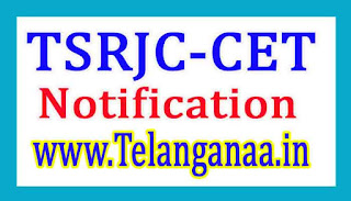 TSRJC CET Notification 2017 @ tsrjdc.cgg.gov.in