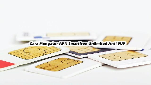 Cara Mengatur APN Smartfren Unlimited Anti FUP