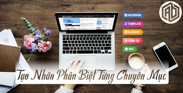 Tạo Nhãn Phân Biệt Từng Chuyên Mục Trên Thumnail Blogspot