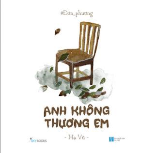 Sách - Đơn Phương – Anh Không ThươngEm(Tái Bản) ebook PDF-EPUB-AWZ3-PRC-MOBI