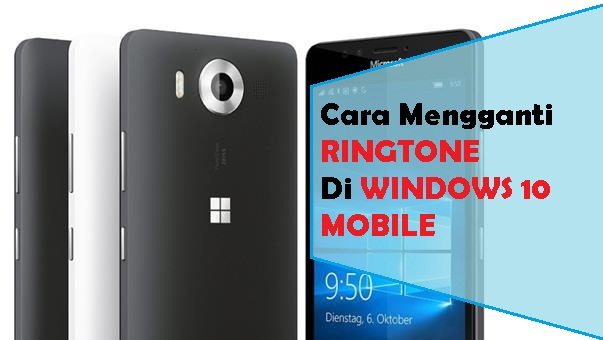 Cara Ganti Ringtone di Windows 10 Mobile