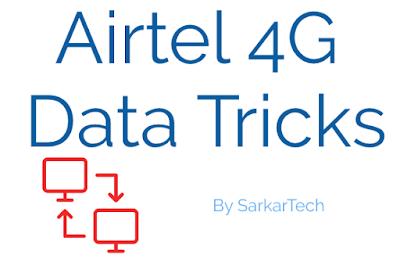Airtel 4G Data Tricks