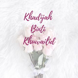Khadijah Binti Khuwailid The Great Woman