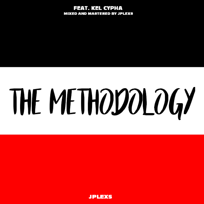 Jplexs — The Methodology (Ft. Kel Cypha)
