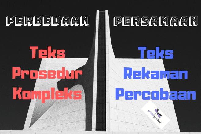 Perbedaan dan Persamaaan Teks Prosedur dengan Teks Rekaman Percobaan