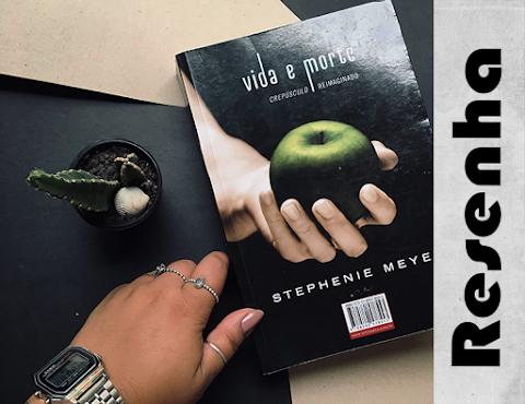 Vida e Morte, Sttephenie Meyer