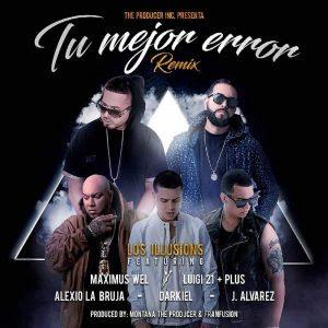 Luigi 21 Plus Ft Maximus Wel, Alexio, J Alvarez & Darkiel – Tu Mejor Error (Official Remix)