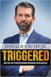 Donald Trump JR Book | Triggered: How the Left Thrives on Hate and Wants to Silence Us