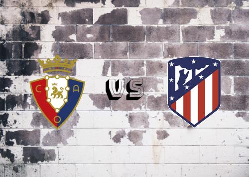 Osasuna vs Atlético Madrid  Resumen