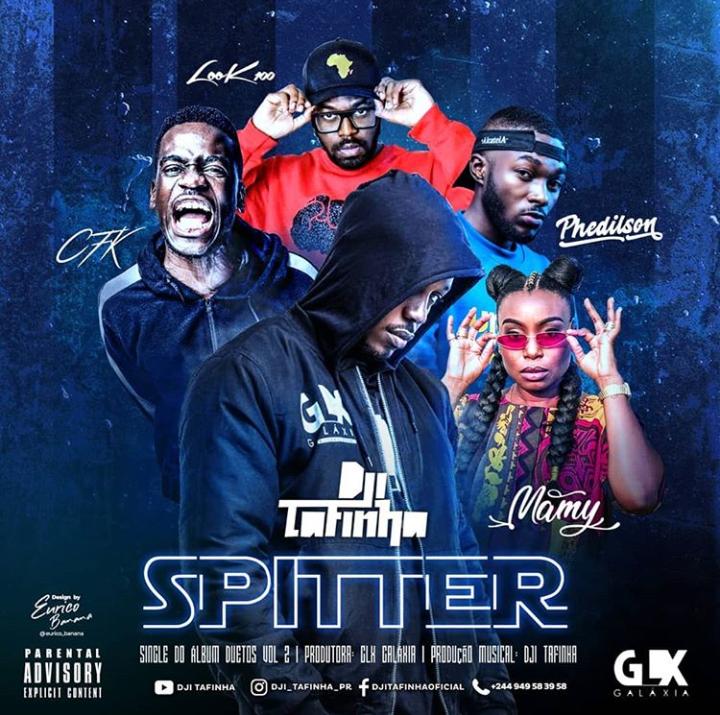"Dji Tafinha ""SPITTER"" com Mamy, Phedilson, Look100 e CFK - Download"