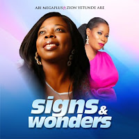 Abi Megaplus - Signs and Wonders Feat. Yetunde Are