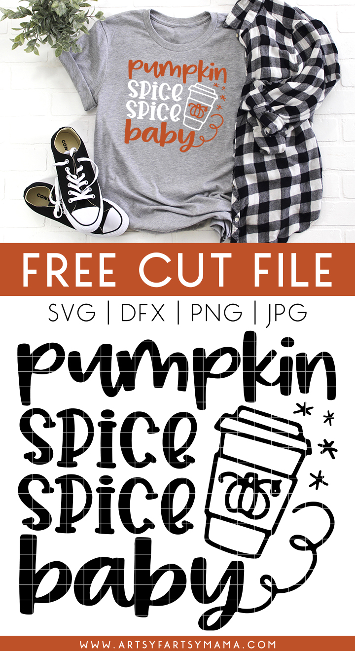 """Pumpkin Spice, Spice, Baby"" Shirt with FREE Cut File #TotallyFreeSVG"