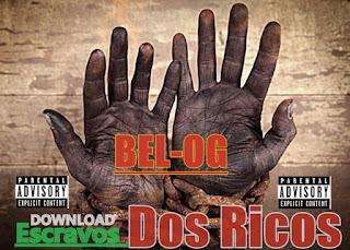 Bel-Og - Escravo Dos Ricos