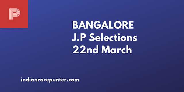 Bangalore Jackpot Selections 22nd March, India Race Com,Indiarace com