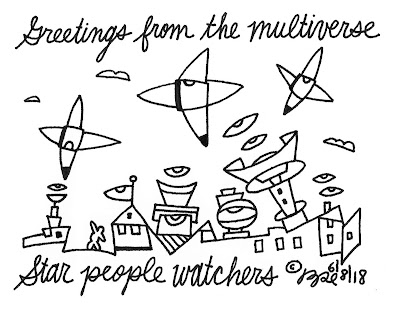 Greetings from the multiverse.Star people watchers.