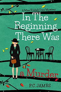 In The Beginning, There Was a Murder: An Amateur Female Sleuth Historical Cozy Mystery book promotion by P.C. James