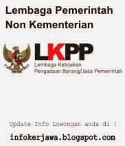 Lowongan Kerja Non CPNS Lembaga Pemerintah Non-Kementerian LKPP