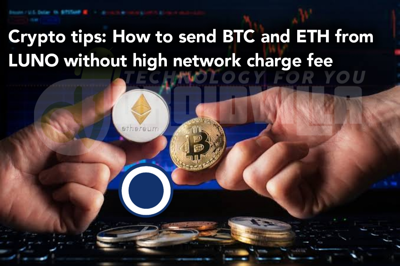 crypto-tips-how-to-send-btc-and-eth-from-luno-without-high-network-charge-fee-droidvilla-tech-how-to-free-browsing-tips-and-tricks