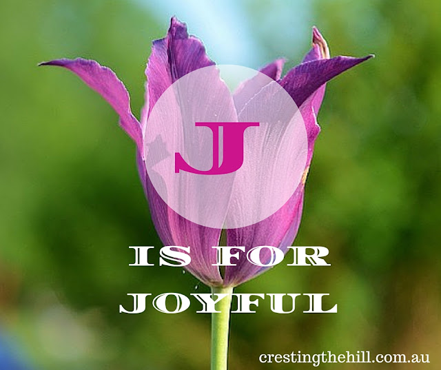 The A-Z of Positive Personality Traits - J is for Joy