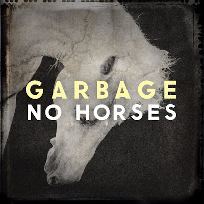 "Garbage Release New Single ""NO HORSES"""