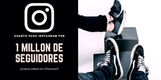 Cuanto paga Instagram por un millón de seguidores