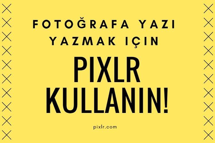 Pixlr - Fotoğrafa Yazı Yazma