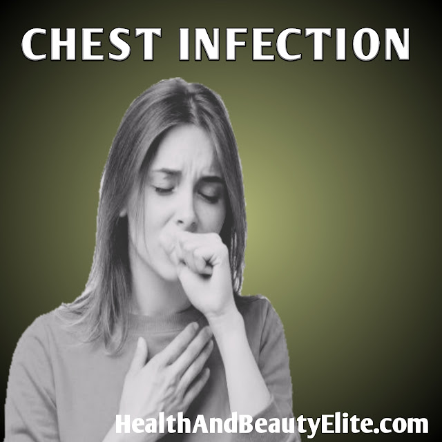 Tips To Get Rid Of Chest Infections. Health And Beauty Elite