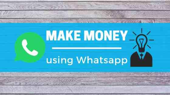 WhatsApp se paise Kiase Kamaye - best 5 Tarike paise kamane ke