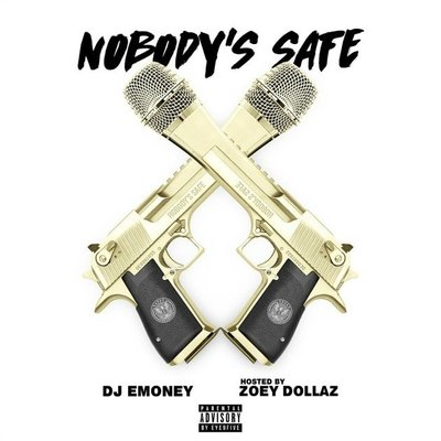 Zoey Dollaz - Nobody's Safe - Album Download, Itunes Cover, Official Cover, Album CD Cover Art, Tracklist