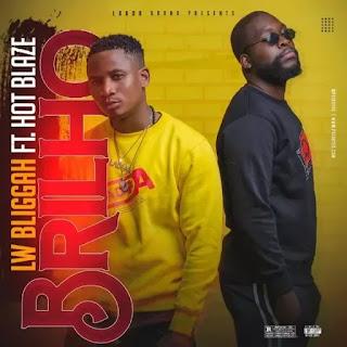 LW Bliggah  --  Brilho (feat. Hot Blaze) [Prod. Leeleo] Hip-Hop 2020