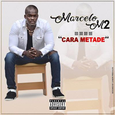 Marcelo M2 - Cara Metade (2017) [DOWNLOAD]