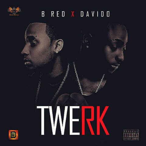B-Red ft Davido - Twerk