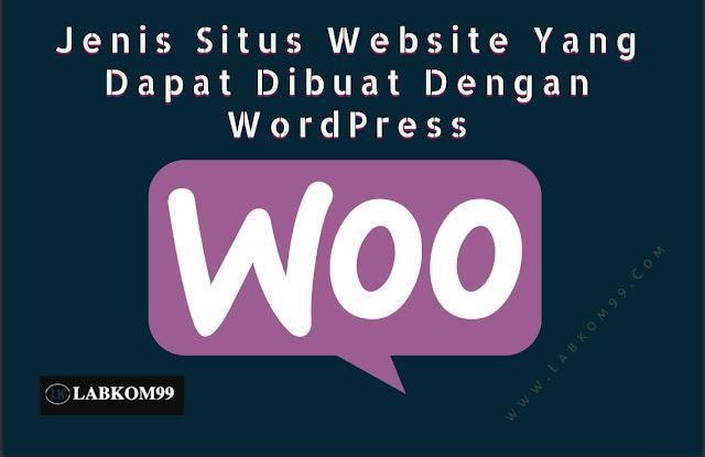 Jenis Situs Website Yang Dapat Dibuat Dengan WordPress