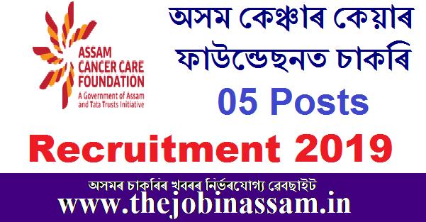 Assam Cancer Care Foundation Recruitment 2019: Palliative Doctor/Medical Oncologist/Radiation Oncologist [05 Posts]