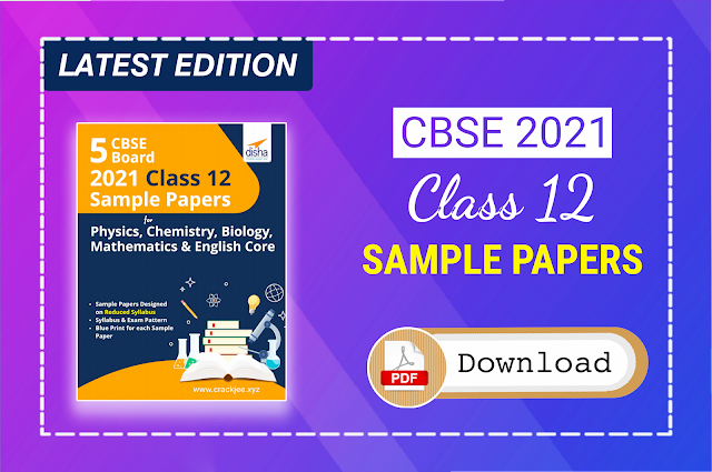 CBSE 2021 Class 12 Sample Papers Pdf Download