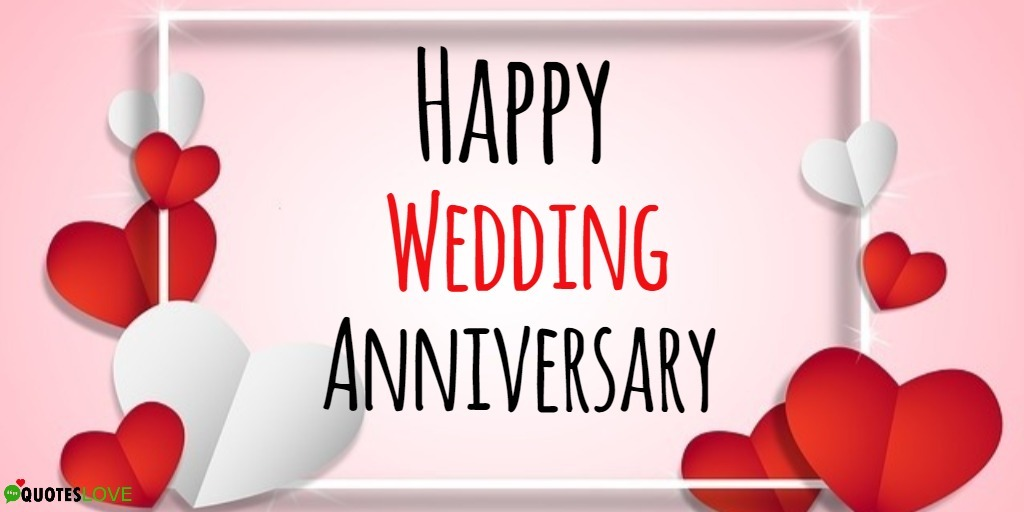 103+ (Best) Happy Wedding Anniversary Quotes, Wishes, Images