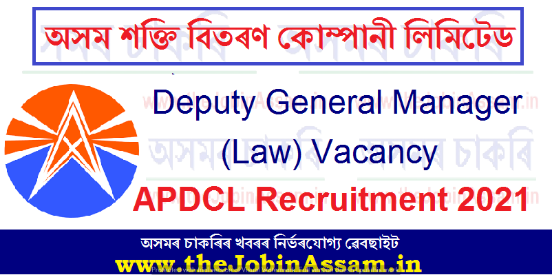 APDCL Recruitment 2021 - Deputy General Manager (Law) Vacancy