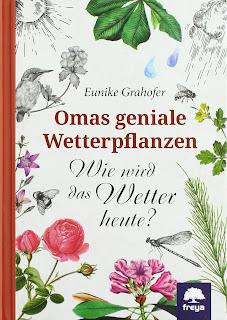 """Cover: Mit den Pflanzen das Wetter vorhersagen: """"Omas geniale Wetterpflanzen"""" von Eunike Grahofer"""