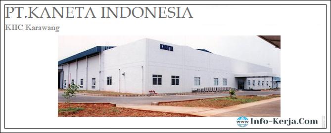 Loker kawasan KIIC PT.Kaneta Indonesia Lulusan SMA/K sederajat