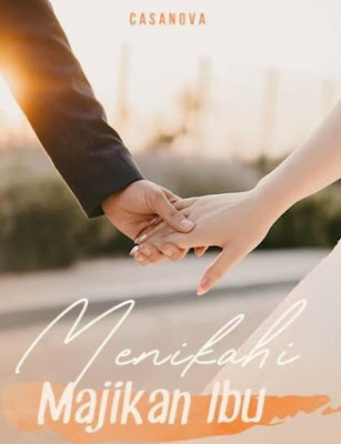 Novel Menikahi Majikan Ibu Karya Casanova Full Episode