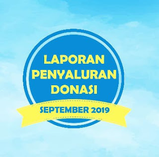 LAPORAN PENYALURAN DONASI SEPTEMBER 2019