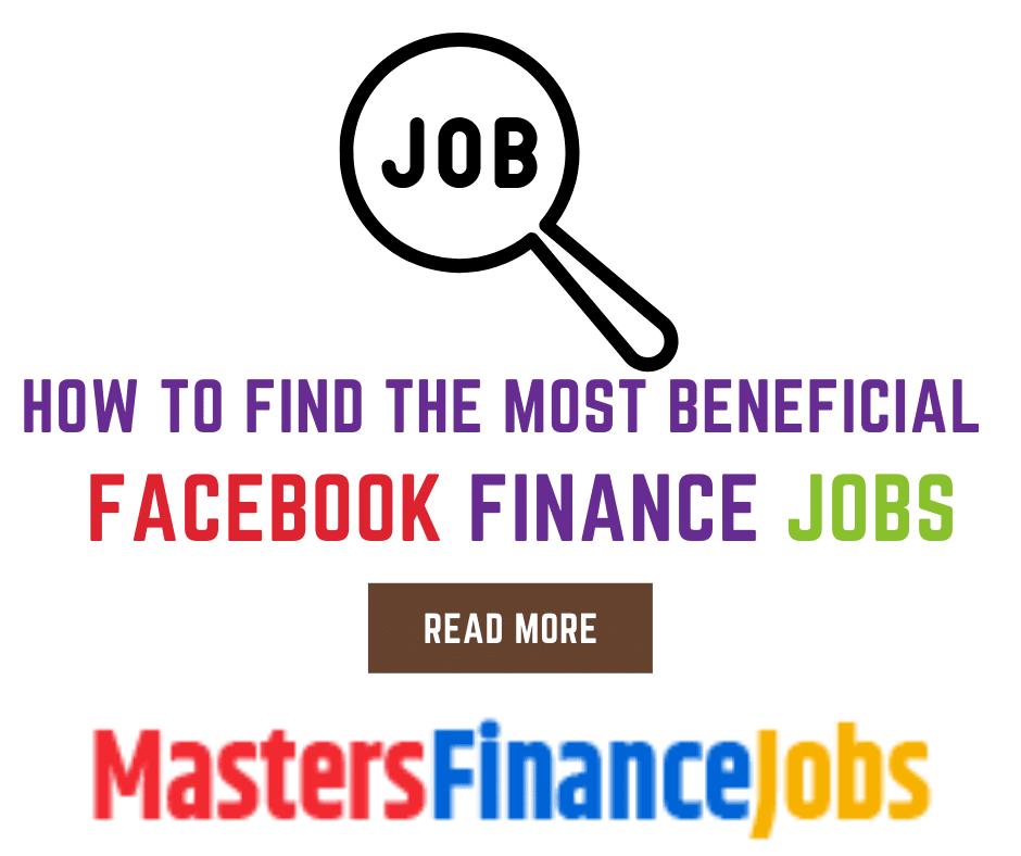 Master Finance Jobs,Facebook Finance Jobs, How to Find The Most beneficial Facebook Finance Jobs