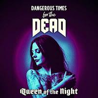 """Το single των Dangerous Times for the Dead  """"Queen of the Night"""""""