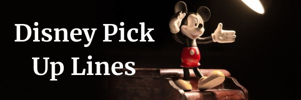 Disney Pick Up Lines