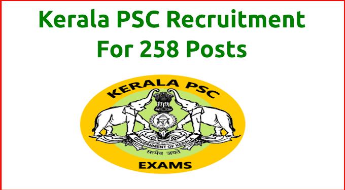 Kerala PSC Recruitment For 258 Posts