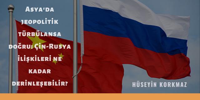 Asya'da jeopolitik türbülansa doğru: Çin-Rusya ilişkileri ne kadar derinleşebilir?