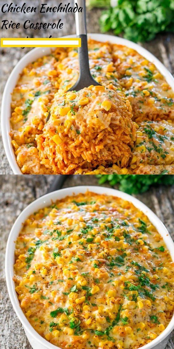 Chicken Enchilada Rice Casserole #dinnerrecipes